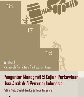 Pengantar Monografi 9 Kajian Perkawinan Usia Anak di 5 Provinsi di Indonesia