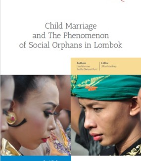 Child Marriage and the Phenomenon of Social Oprhans in Lombok
